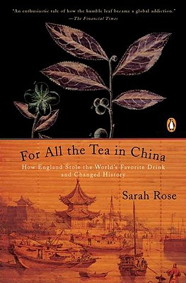 For All the Tea in China By Rose, Sarah